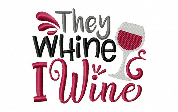The whine I wine Mom Machine Embroidery Design 4X4, 5X7 & 6X10