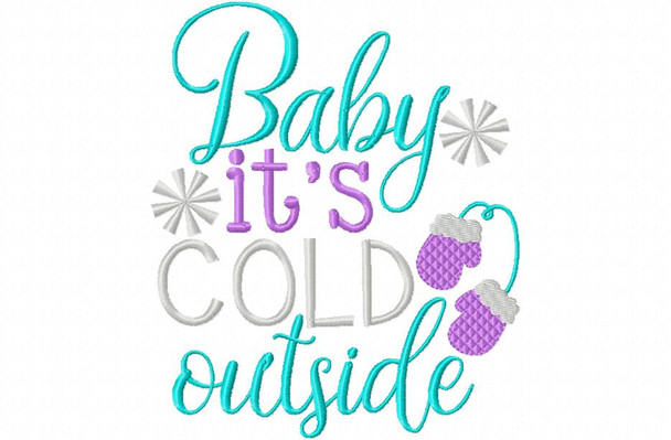 Baby Its Cold Outside Word Art MACHINE EMBROIDERY DESIGN 4X4, 5X7 & 6X10