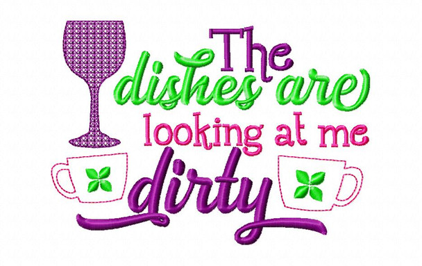 Dishes are Looking At me Dirty Funny Kitchen Applique Word Art MACHINE EMBROIDERY DESIGN 4X4, 5X7 & 6X10