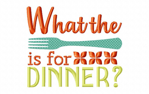 What the Fork is for Dinner Funny Kitchen Word Art MACHINE EMBROIDERY DESIGN 4X4, 5X7 & 6X10