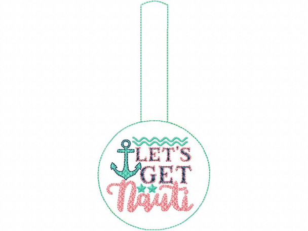 Let's Get Nauti Snap Tab Word Art Nautical MACHINE EMBROIDERY DESIGN 4X4, 5X7 & 6X10
