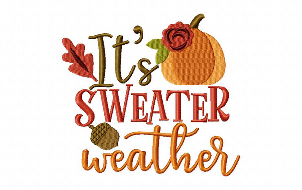 It's Sweater Weather Fall Word Art MACHINE EMBROIDERY DESIGN 4X4, 5X7 & 6X10