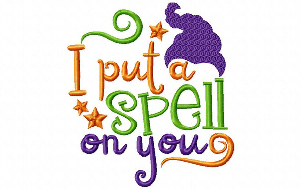 I Put A Spell On You Halloween Word Art MACHINE EMBROIDERY DESIGN 4X4, 5X7 & 6X10