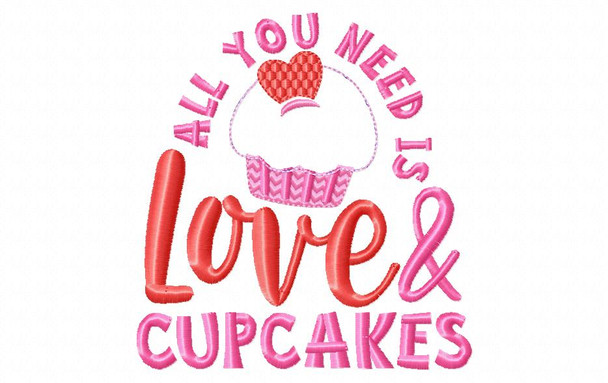 All You Need is Love and Cupcakes Valentine's Day Word Art Machine Embroidery Design 4X4, 5X7 & 6X10