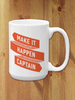 Make it Happen Captain Ceramic Mug 11 or 15 oz.