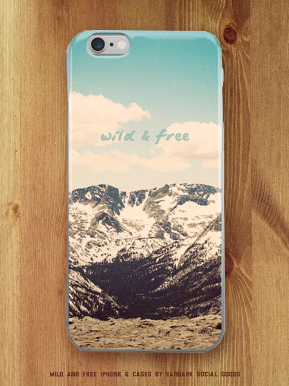 Wild And Free Rocky Mountain Iphone Case By Earmark Social Goods Inc