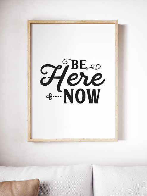 Lovely print. Great reminder to stay focused and in the moment.