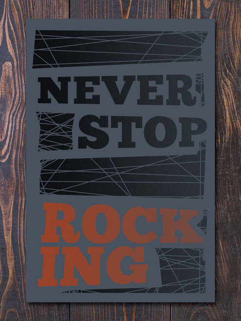 Never Stop Rocking Art Print