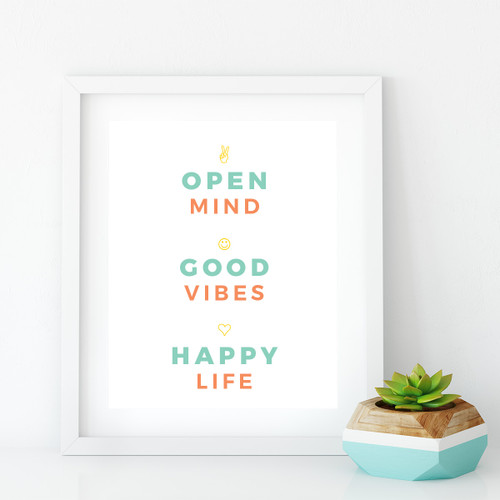 Open Mind - Good Vibes - Happy Life. // Great for my living room.