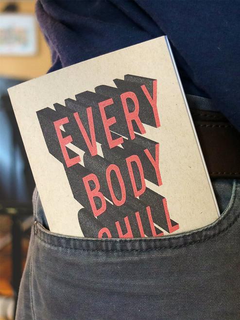 Everybody Chill Pocket Notebook by Earmark Social Goods