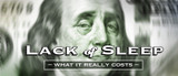 LACK OF SLEEP -WHAT IT REALLY COSTS