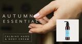 Autumn Essentials: Calming Hand & Body Cream