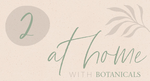 At Home with Botanicals: Put some summer glow into your skin