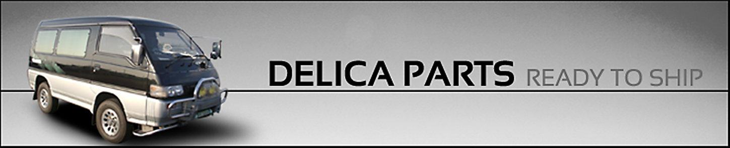 Delica Parts Ready to Ship