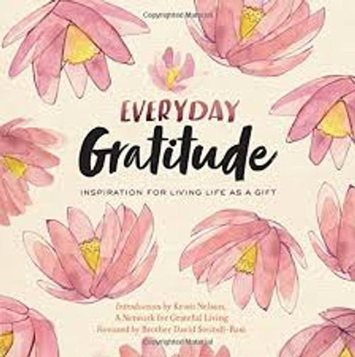 Everyday Gratitude, Inspiration for Living Life as a Gift