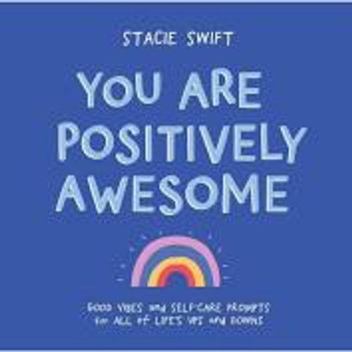 You Are Positively Awesome Book, By Stacie Swift