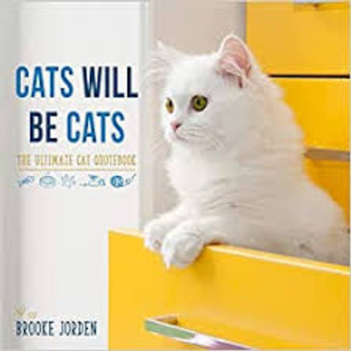 Cats Will Be Cats The Ultimate Cat Quotebook, By Brooke Jorden