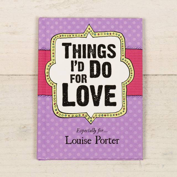Things I'd Do for Love Book Personalized Book