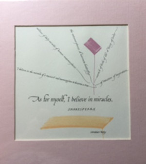 """As for myself i believe in miracle"" Shakespeare 8 x 8"" Hand water colored, lithograph"