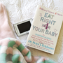 Eat Right For Your Baby (softcover)