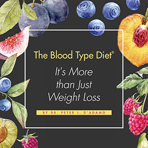 The Blood Type Diet: It's More than Just Weight Loss