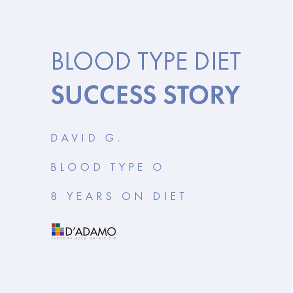 David G. - Blood Type Diet Success Story