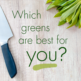 How Do You Know You're Eating the Best Greens for You?