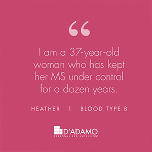 Heather's MS Success Story - The Blood Type Diet