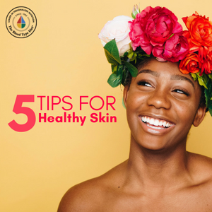 Get Glowing! Five Tips for Healthy Skin