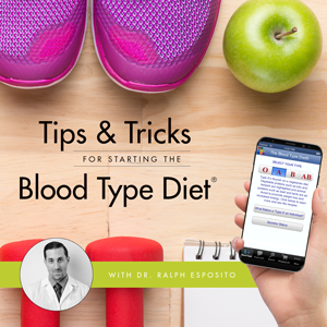 Tips & Tricks for Starting the Blood Type Diet