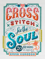 Cross Stitch for the Soul by Emma Congdon