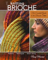 Knitting Brioche - The Essential Guide to the Brioche Stitch by Nancy Marchant