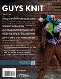 Guys Knit - The Instruction Manual by Sockmatician (Nathan Taylor)