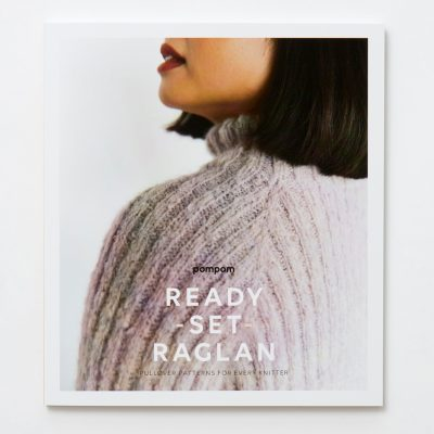 Ready Set Raglan: Pullover Patterns for Every Knitter – Print & Digital