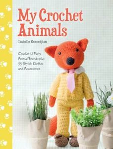 My Crochet Animals by Isabelle Kessedjian