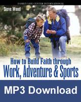 How to Build Faith Through Adventure (MP3)