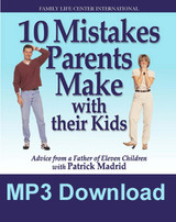 10 Mistakes Parents Make with Their Kids (MP3)