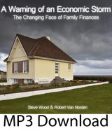A Warning of an Economic Storm & The Changing Face of Family Finances (MP3)*