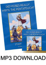 Did Moses Write Pentateuch? (MP3)* and Study Guide.