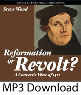 Reformation or Revolt? A Convert's View of 1517 (MP3)*