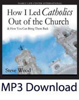 How I Led Catholics Out of Church  (MP3)