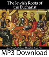 Jesus and the Jewish Roots of the Eucharist  (MP3)*