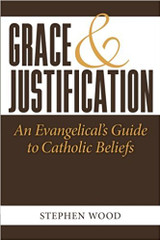Grace & Justification: An Evangelical's Guide to Catholic Beliefs (Includes Beginner's Guide CD)
