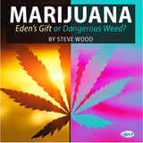 Marijuana: Eden's Gift or Dangerous Weed?  (MP3-on-CD)
