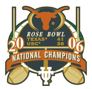 Texas 2006 National Champs Rose Bowl Pin