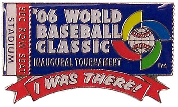 "2006 World Baseball Classic ""I Was There"" Ticket Pin"