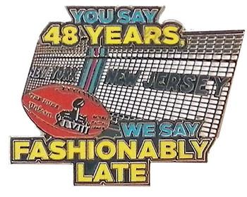 Super Bowl XLVIII NY - NJ Fashionably Late Pin