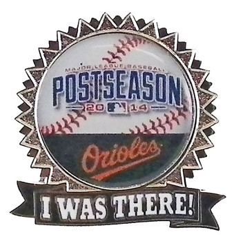 "Baltimore Orioles 2014 Post Season ""I Was There"" Pin"