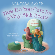 How Do You Care For a Very Sick Bear? (Hardcover)- Clearance Book