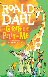 The Giraffe and the Pelly and Me: Roald Dahl (Paperback)